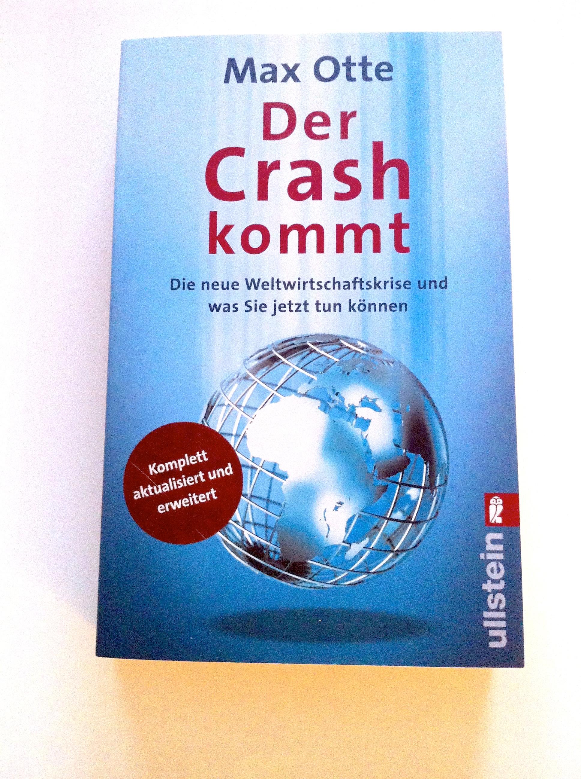 Post image for Der Crash kommt: Die neue Weltwirtschaftskrise und wie Sie sich darauf vorbereiten. Von Max Otte